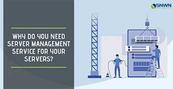 Why Do You Need Server Management Service For Your Servers