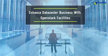 Enhance Datacenter Business with Openstack Facilities