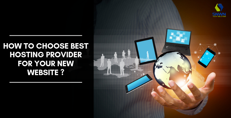 HOW TO CHOOSE BEST HOSTING PROVIDER FOR YOUR NEW WEBSITE