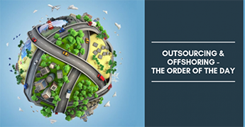 Outsourcing And Offshoring-The Order Of The Day