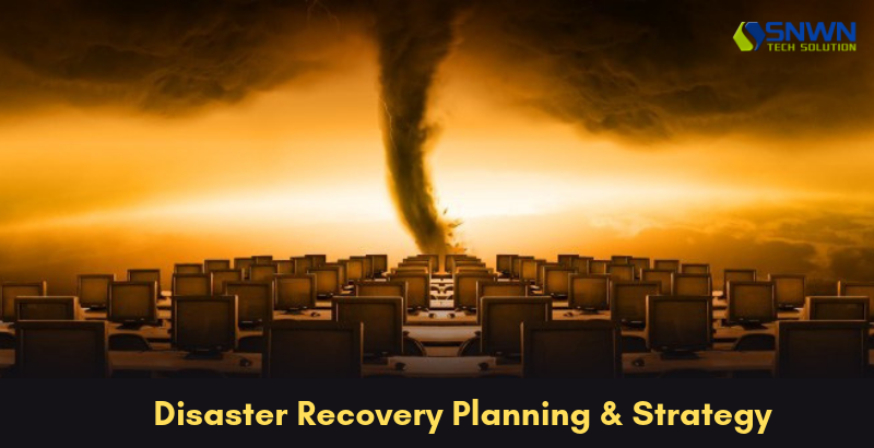 Disaster Recovery Planning & Strategy