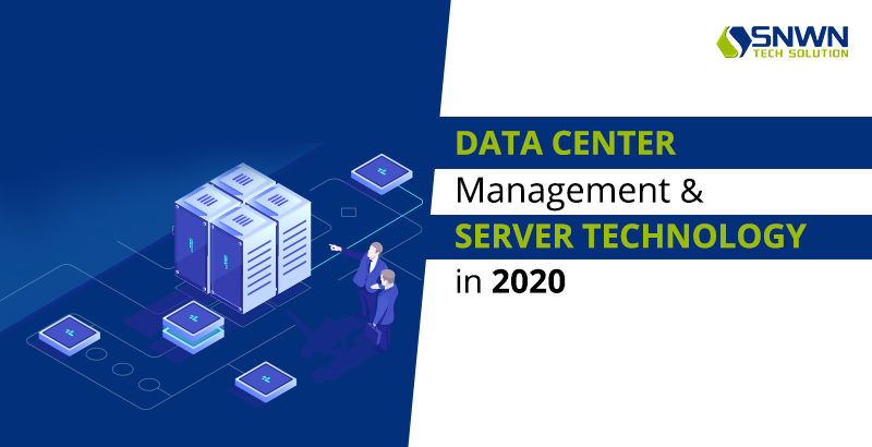 Data Center Management and Server Technology in 2020