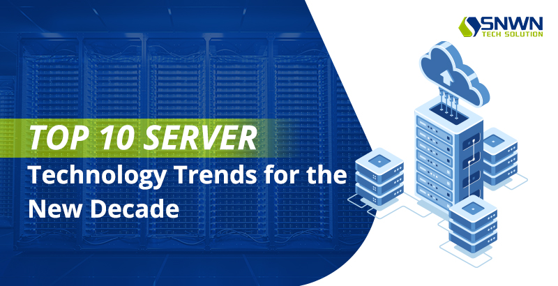 Top-10-Server-Technology-Trends-for-the-New-Decade
