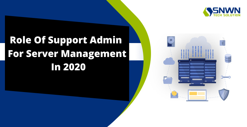 Role Of Support Admin For Server Management In 2020