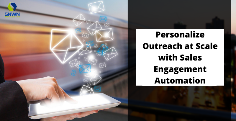 Personalize Outreach at Scale with Sales Engagement Automation