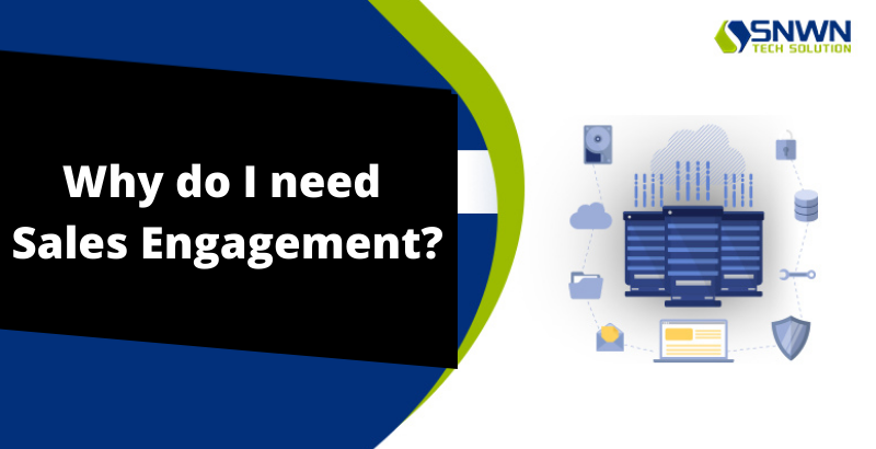 Why do I need Sales Engagement?