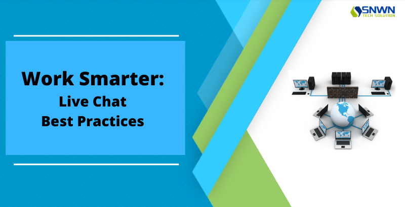 Work Smarter: Live Chat Best Practices