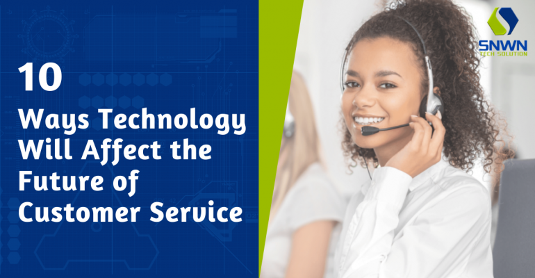 10 Ways Technology Will Affect the Future of Customer Service