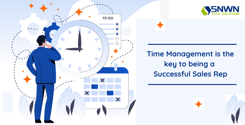 Time Management is the key to being a successful Sales Rep