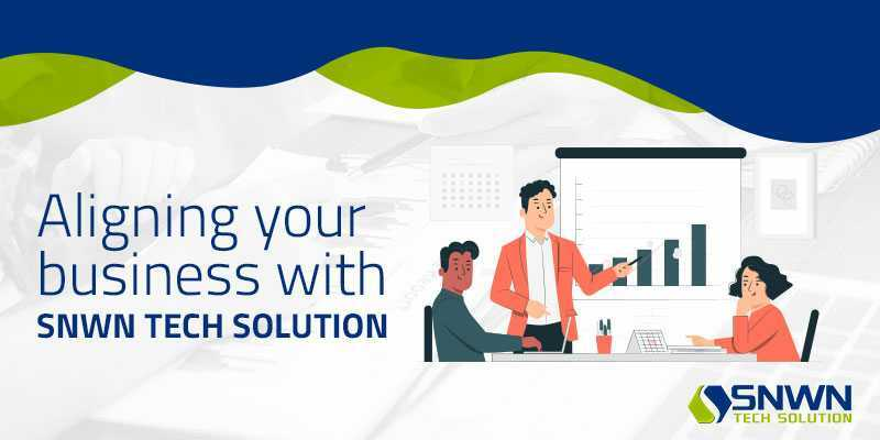 Aligning your business with SNWN TECH SOLUTION